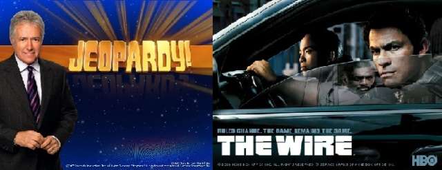 Jeapardy and The Wire